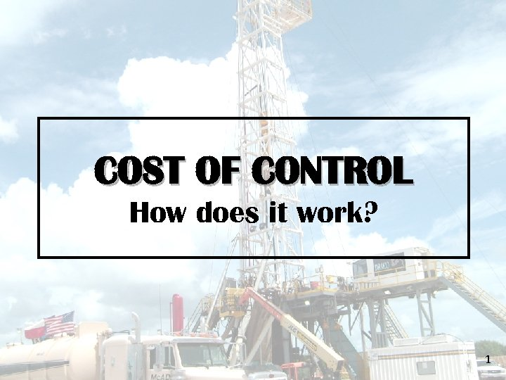COST OF CONTROL How does it work? 1