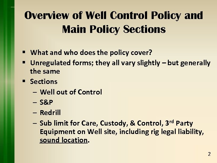 Overview of Well Control Policy and Main Policy Sections § What and who does