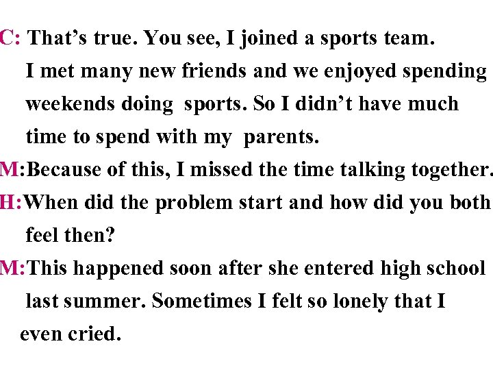 C: That's true. You see, I joined a sports team. I met many new