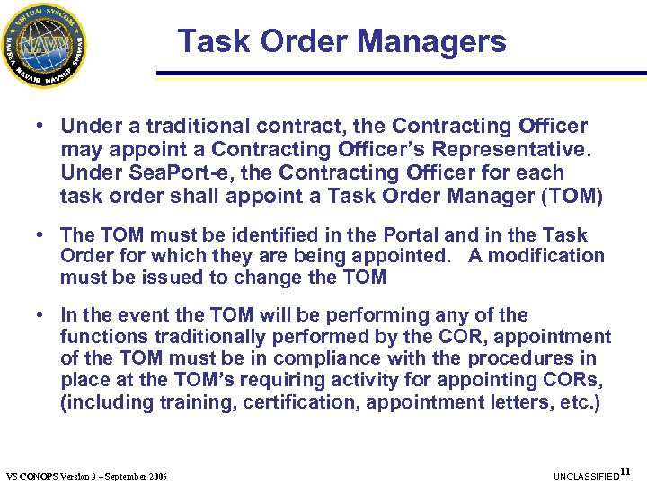 Task Order Managers • Under a traditional contract, the Contracting Officer may appoint a