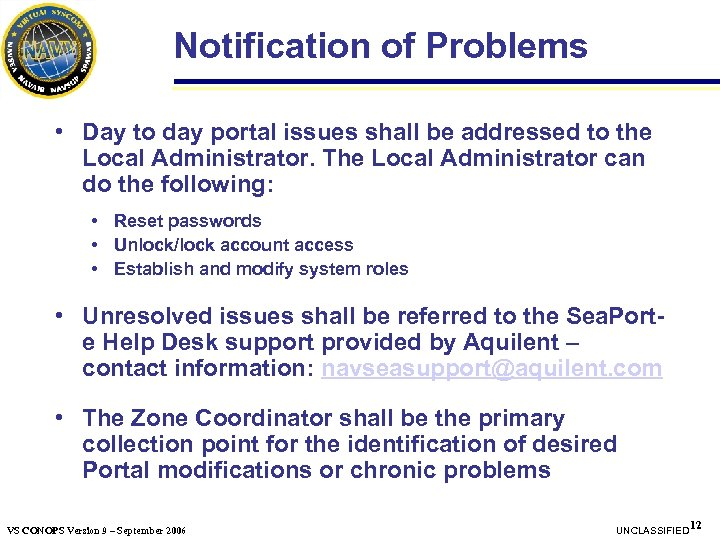 Notification of Problems • Day to day portal issues shall be addressed to the