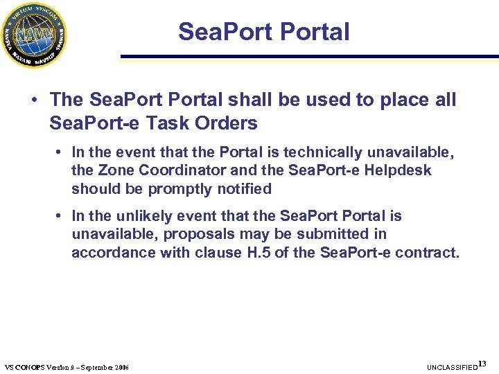 Sea. Portal • The Sea. Portal shall be used to place all Sea. Port-e