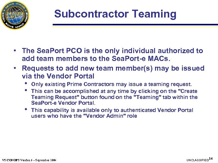Subcontractor Teaming • The Sea. Port PCO is the only individual authorized to add