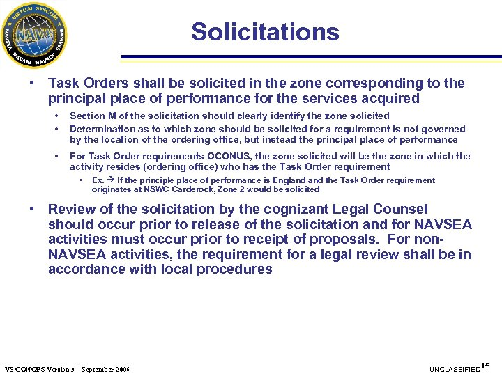 Solicitations • Task Orders shall be solicited in the zone corresponding to the principal