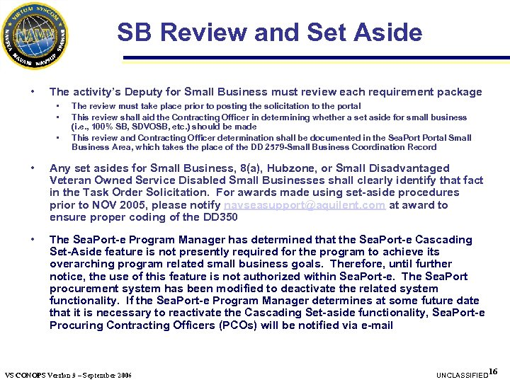 SB Review and Set Aside • The activity's Deputy for Small Business must review