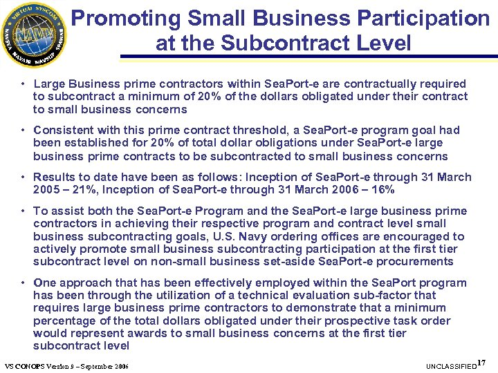 Promoting Small Business Participation at the Subcontract Level • Large Business prime contractors within