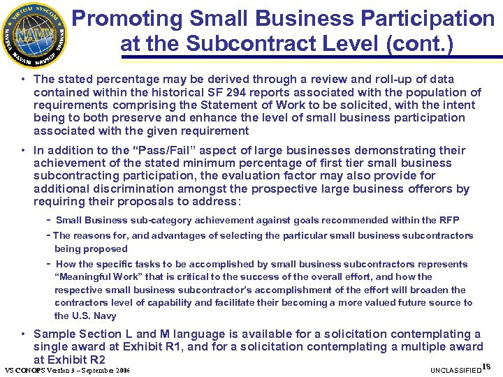 Promoting Small Business Participation at the Subcontract Level (cont. ) • The stated percentage