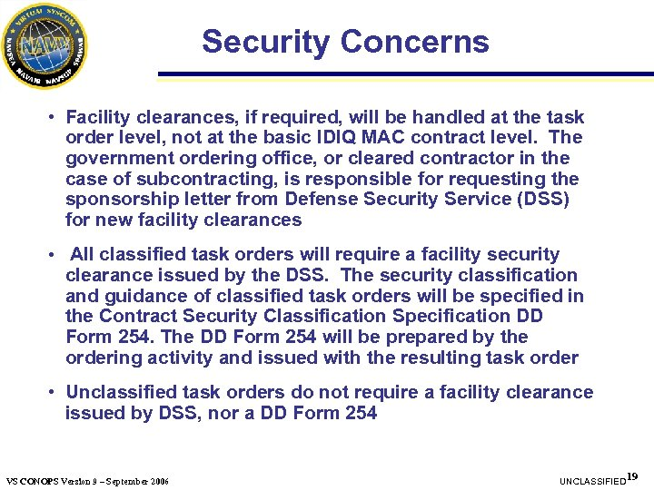 Security Concerns • Facility clearances, if required, will be handled at the task order