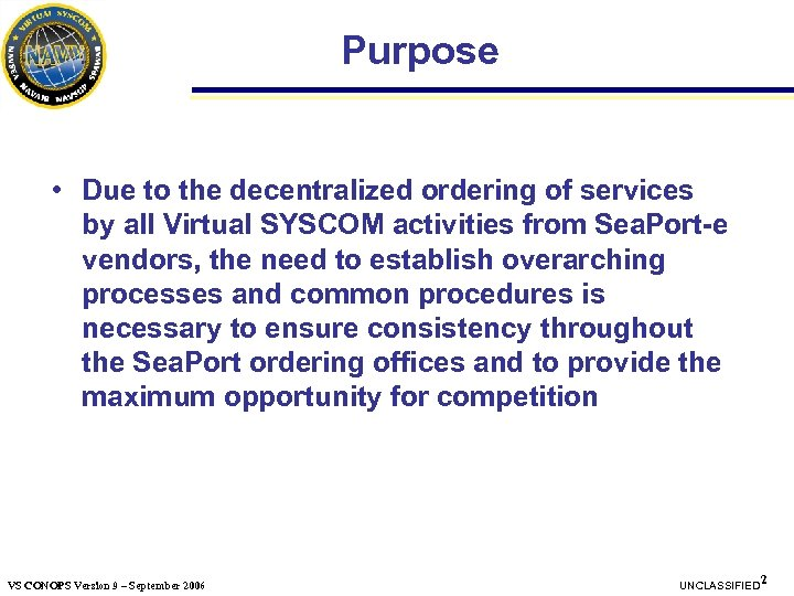 Purpose • Due to the decentralized ordering of services by all Virtual SYSCOM activities
