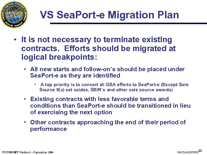 VS Sea. Port-e Migration Plan • It is not necessary to terminate existing contracts.