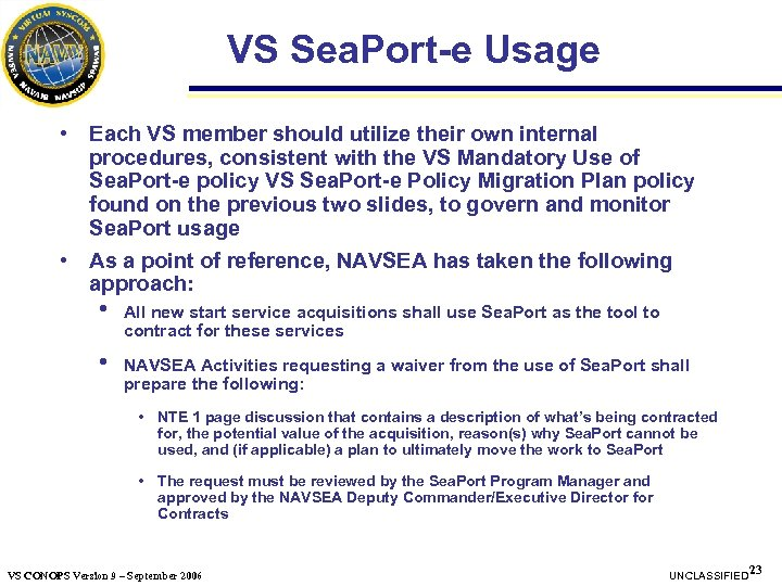VS Sea. Port-e Usage • Each VS member should utilize their own internal procedures,