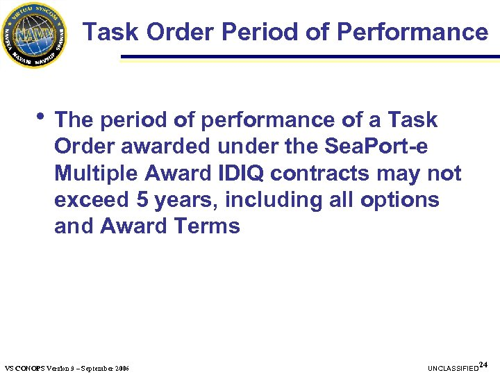 Task Order Period of Performance h The period of performance of a Task Order