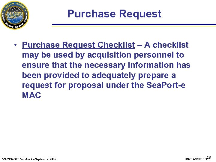 Purchase Request • Purchase Request Checklist – A checklist may be used by acquisition