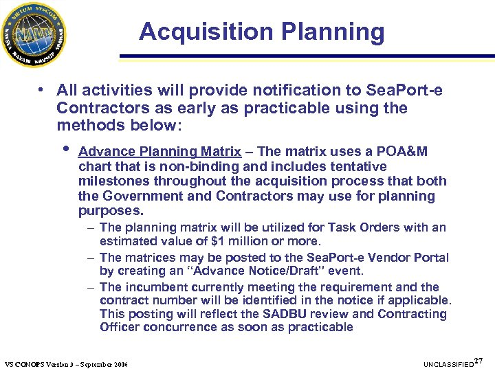 Acquisition Planning • All activities will provide notification to Sea. Port-e Contractors as early