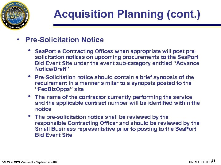 Acquisition Planning (cont. ) • Pre-Solicitation Notice • • Sea. Port-e Contracting Offices when