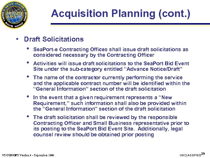 Acquisition Planning (cont. ) • Draft Solicitations • Sea. Port-e Contracting Offices shall issue