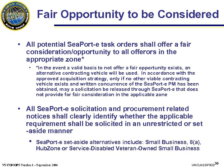 Fair Opportunity to be Considered • All potential Sea. Port-e task orders shall offer