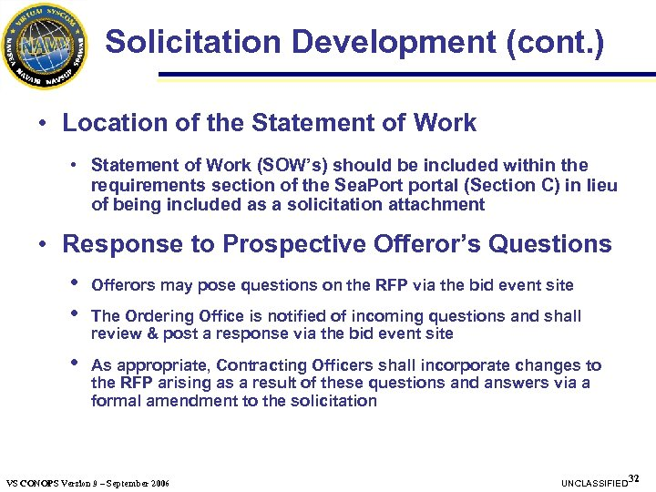 Solicitation Development (cont. ) • Location of the Statement of Work • Statement of