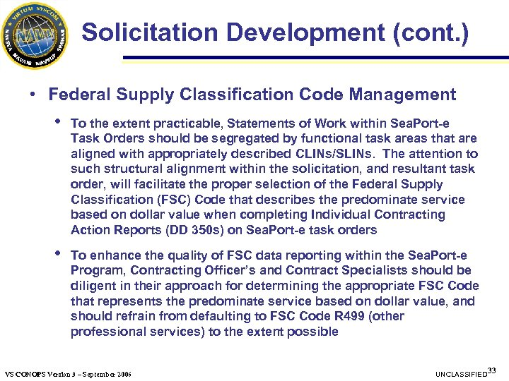 Solicitation Development (cont. ) • Federal Supply Classification Code Management • To the extent