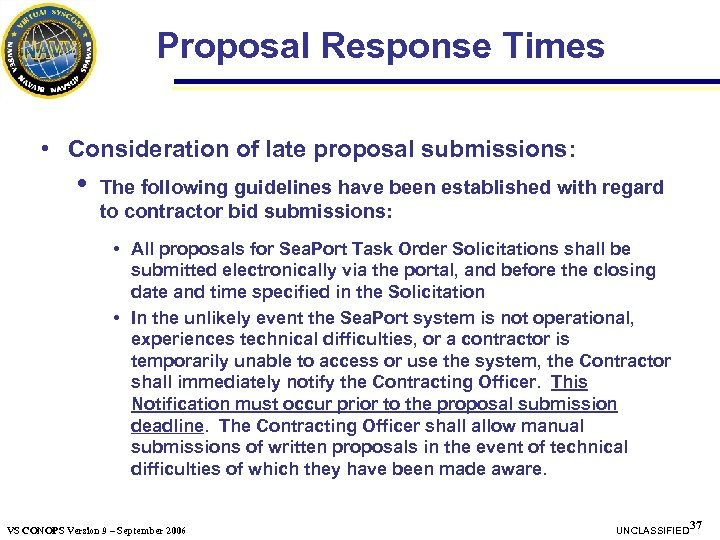 Proposal Response Times • Consideration of late proposal submissions: • The following guidelines have