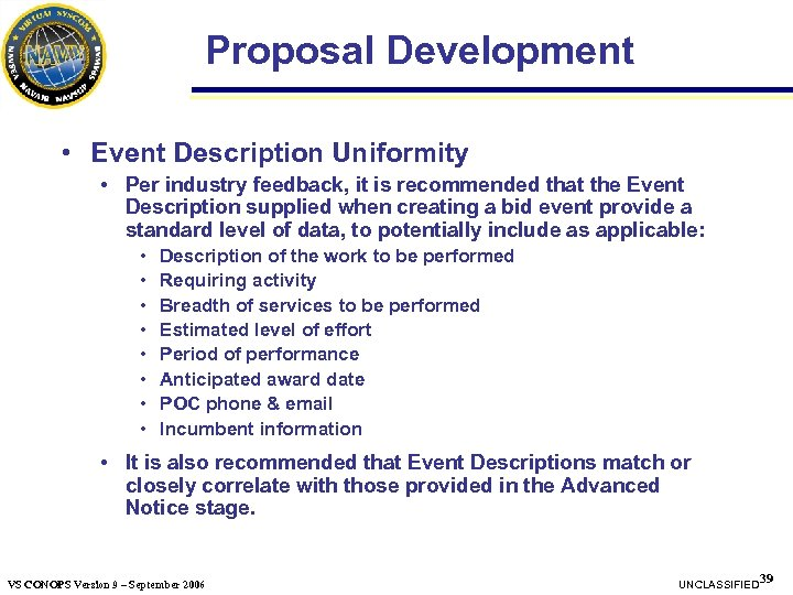 Proposal Development • Event Description Uniformity • Per industry feedback, it is recommended that