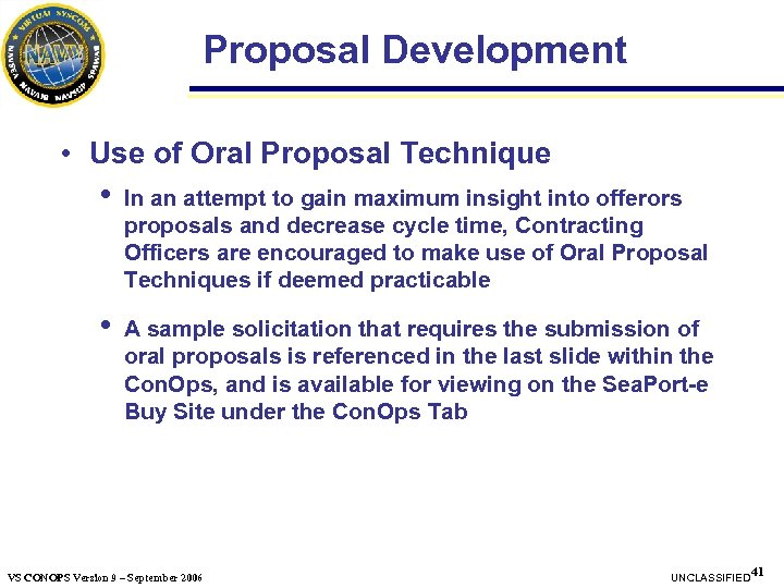 Proposal Development • Use of Oral Proposal Technique • In an attempt to gain