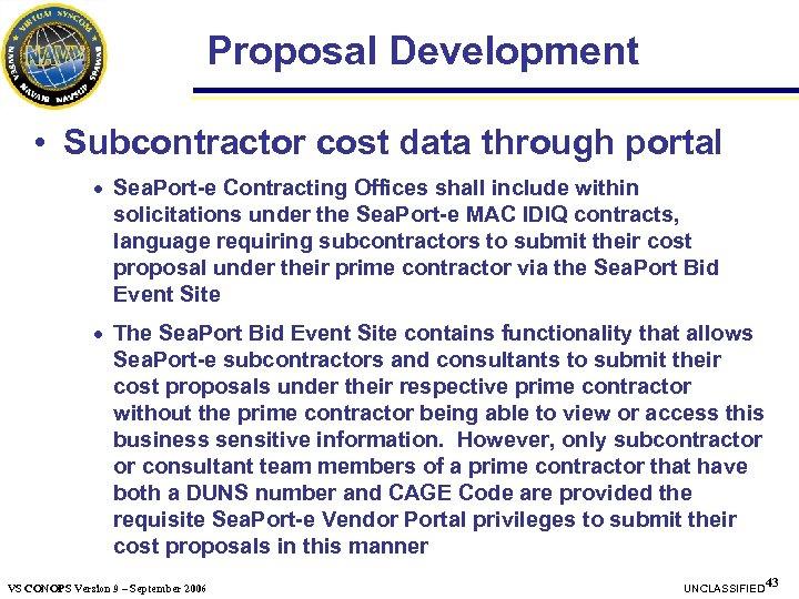 Proposal Development • Subcontractor cost data through portal · Sea. Port-e Contracting Offices shall