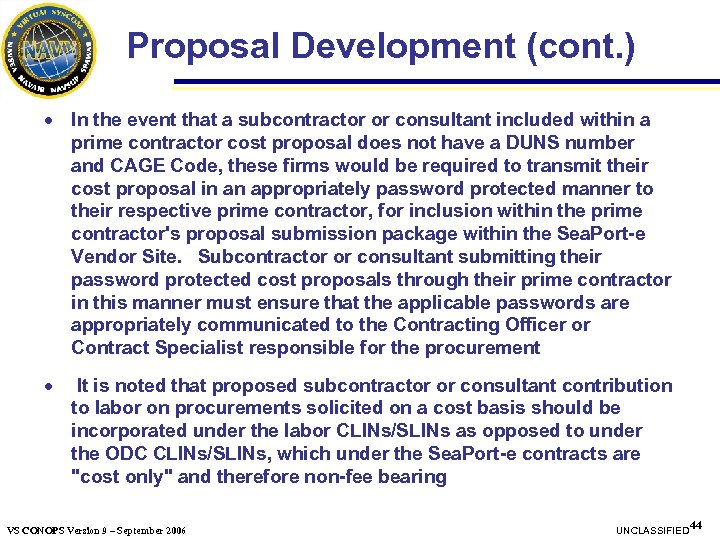 Proposal Development (cont. ) · In the event that a subcontractor or consultant included