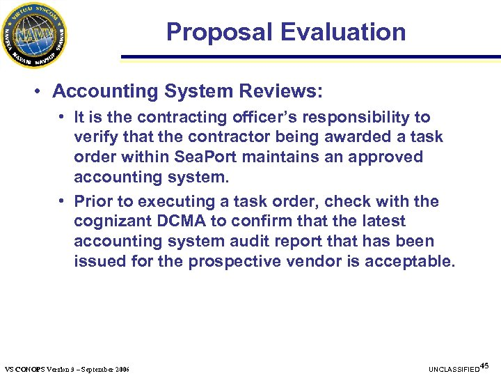Proposal Evaluation • Accounting System Reviews: • It is the contracting officer's responsibility to