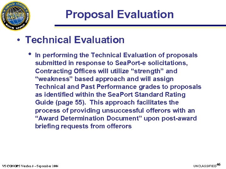 Proposal Evaluation • Technical Evaluation • In performing the Technical Evaluation of proposals submitted