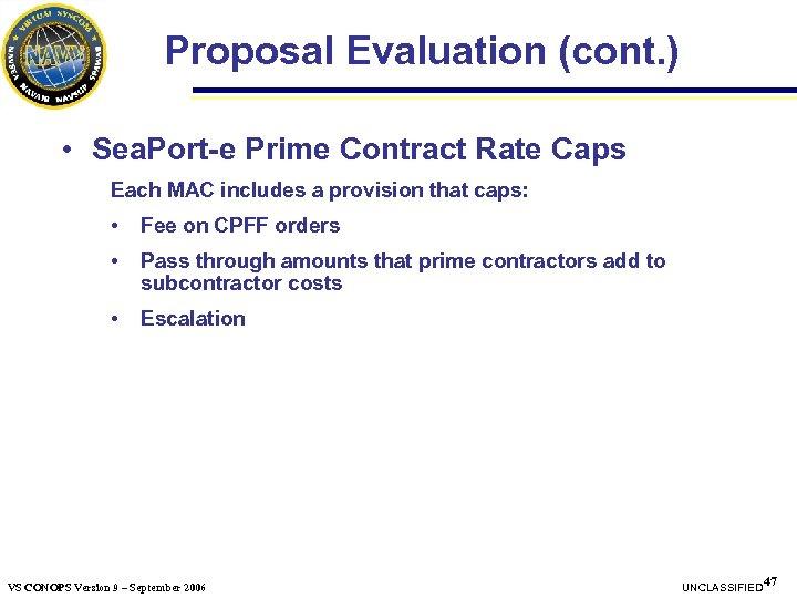 Proposal Evaluation (cont. ) • Sea. Port-e Prime Contract Rate Caps Each MAC includes