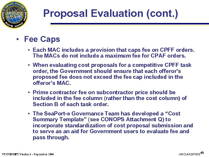 Proposal Evaluation (cont. ) • Fee Caps • Each MAC includes a provision that