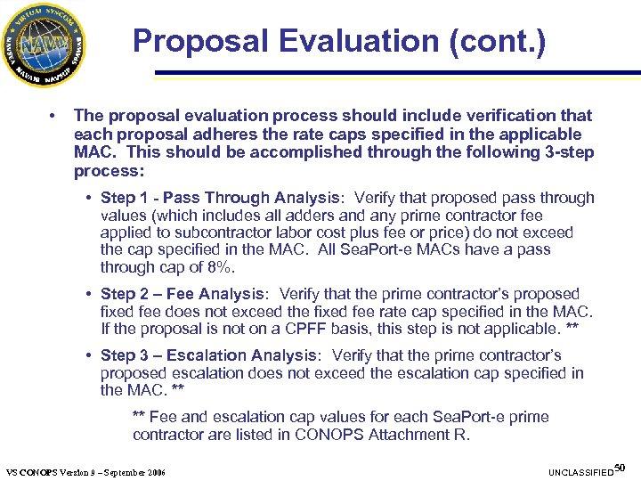 Proposal Evaluation (cont. ) • The proposal evaluation process should include verification that each