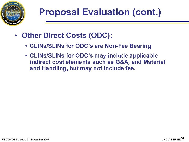 Proposal Evaluation (cont. ) • Other Direct Costs (ODC): • CLINs/SLINs for ODC's are