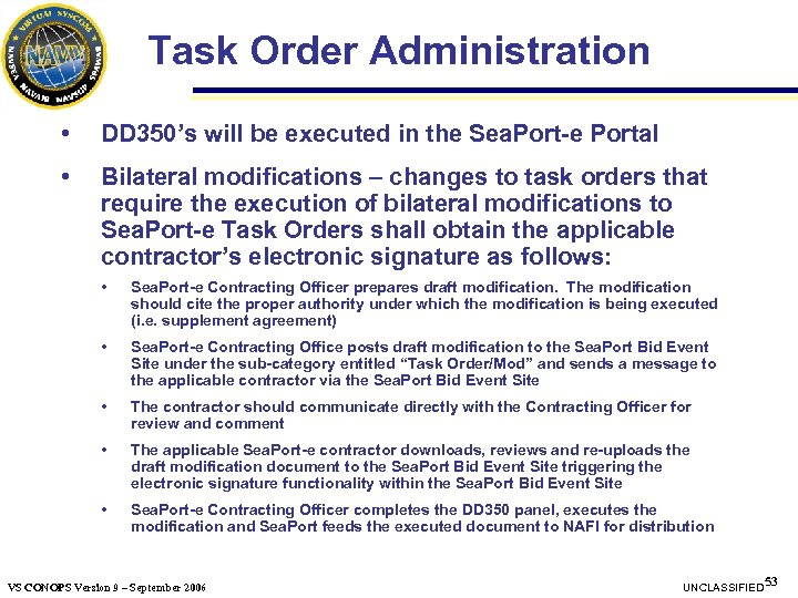 Task Order Administration • DD 350's will be executed in the Sea. Port-e Portal