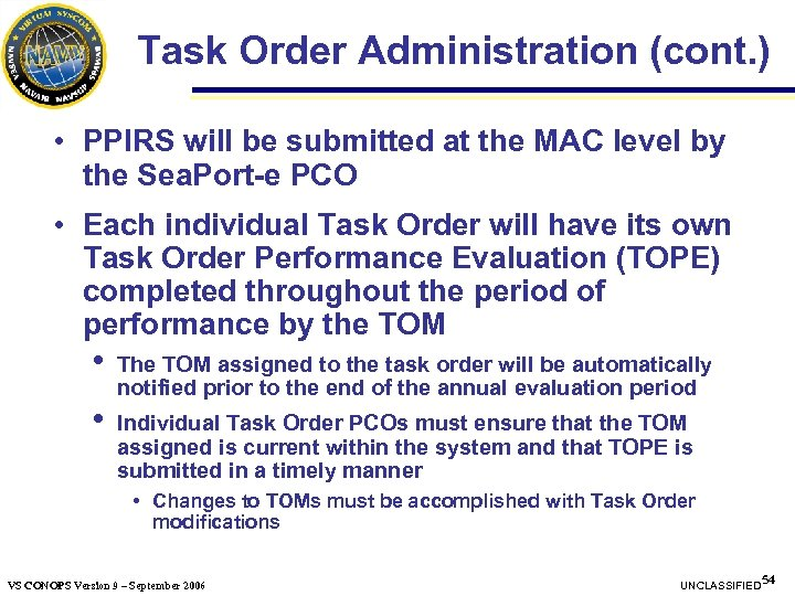 Task Order Administration (cont. ) • PPIRS will be submitted at the MAC level