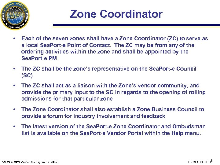 Zone Coordinator • Each of the seven zones shall have a Zone Coordinator (ZC)