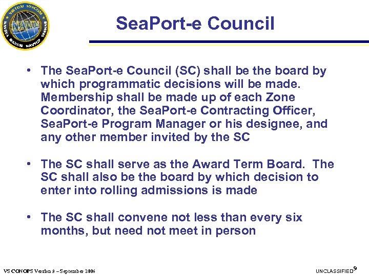 Sea. Port-e Council • The Sea. Port-e Council (SC) shall be the board by
