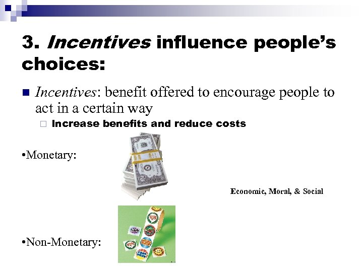 3. Incentives influence people's choices: n Incentives: benefit offered to encourage people to act