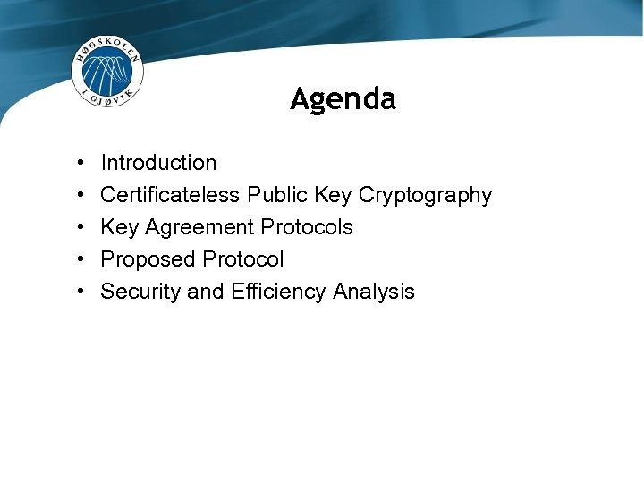 Certificateless Authenticated Two Party Key Agreement Protocols Master