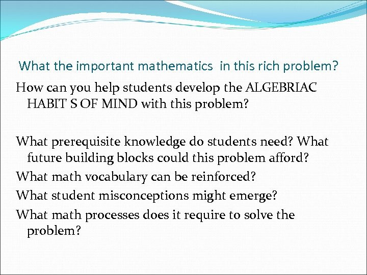 What the important mathematics in this rich problem? How can you help students develop