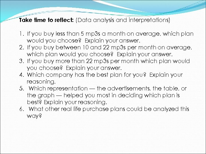Take time to reflect: (Data analysis and interpretations) 1. If you buy less than