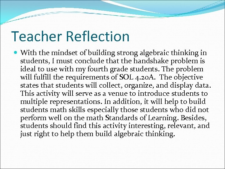 Teacher Reflection With the mindset of building strong algebraic thinking in students, I must