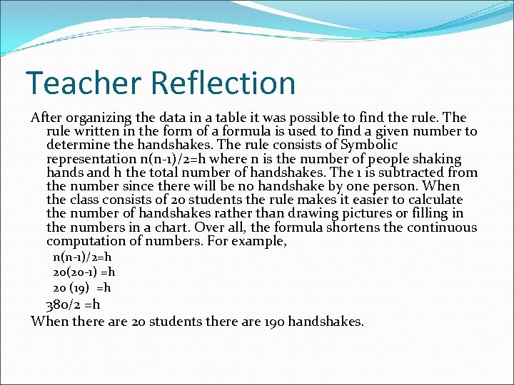 Teacher Reflection After organizing the data in a table it was possible to find