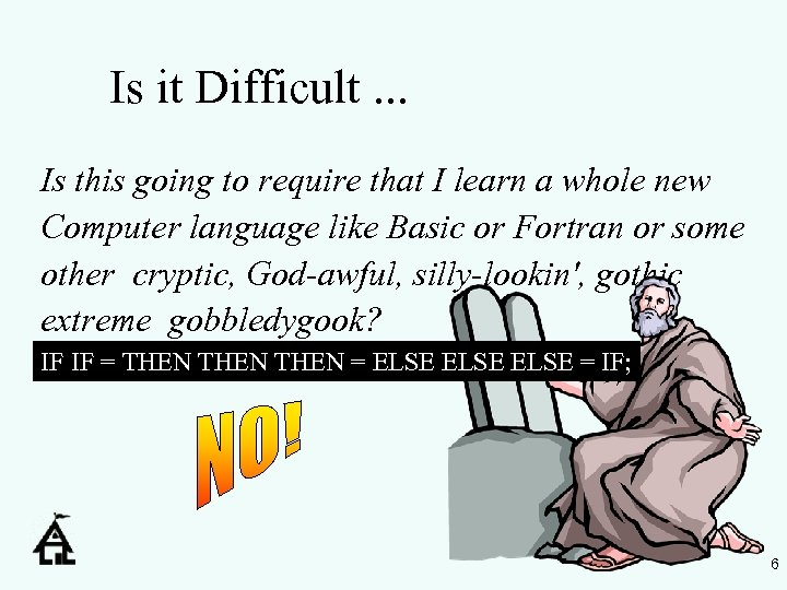 Is it Difficult. . . Is this going to require that I learn a