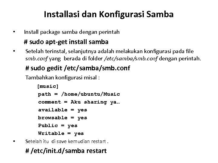 Installasi dan Konfigurasi Samba • Install package samba dengan perintah # sudo apt-get install