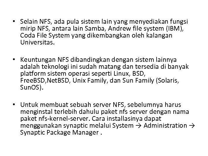 • Selain NFS, ada pula sistem lain yang menyediakan fungsi mirip NFS, antara
