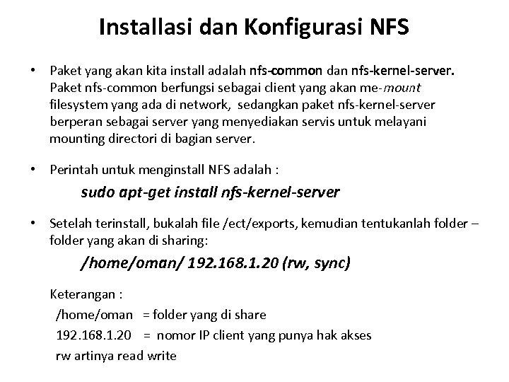 Installasi dan Konfigurasi NFS • Paket yang akan kita install adalah nfs-common dan nfs-kernel-server.