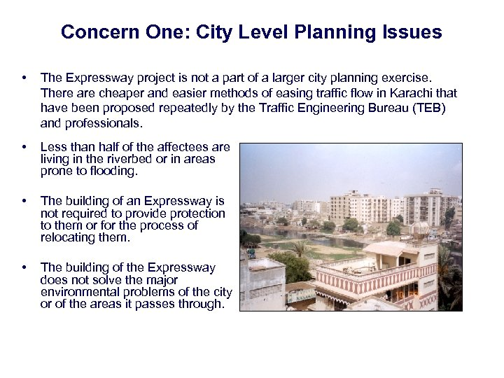 Concern One: City Level Planning Issues • The Expressway project is not a part