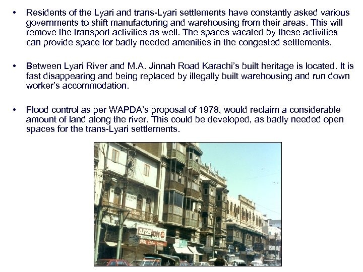 • Residents of the Lyari and trans-Lyari settlements have constantly asked various governments